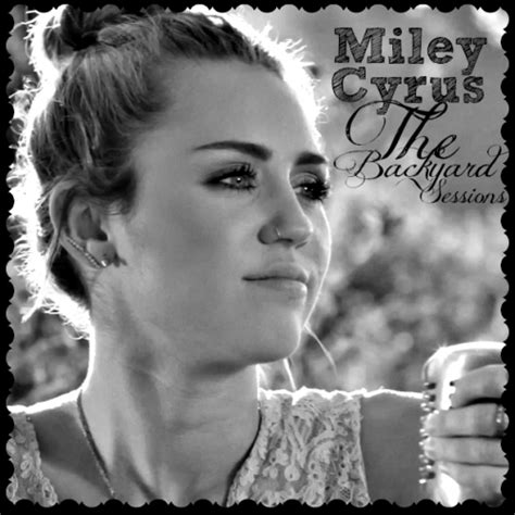 the backyard sessions miley cyrus album miley cyrus albumai 233 s zenesz 225 mai magyar dalszoveg hu