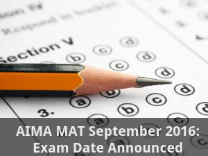 Mat Important Dates by Aima Mat September 2016 Dates Announced Careerindia
