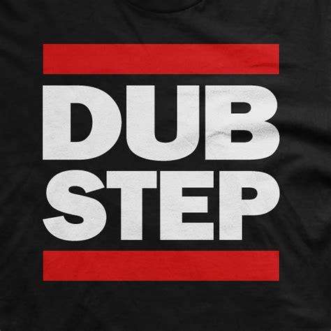 T Shirt Dubstep On dubstep t shirt run dmc t shirt