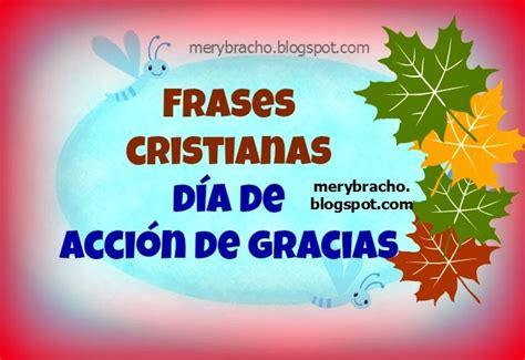 imagenes y frases de accion de gracias frases cristianas d 237 a de acci 243 n de gracias entre poemas
