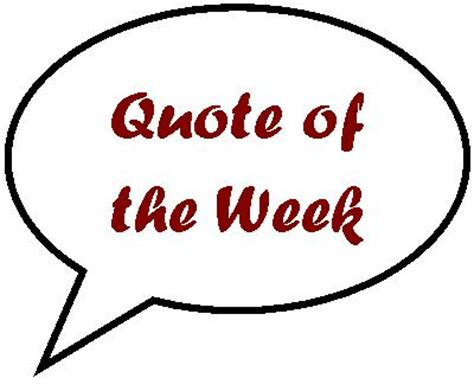 Quote Of The Week by Quotes Of The Week Feature Pilothans Logbook