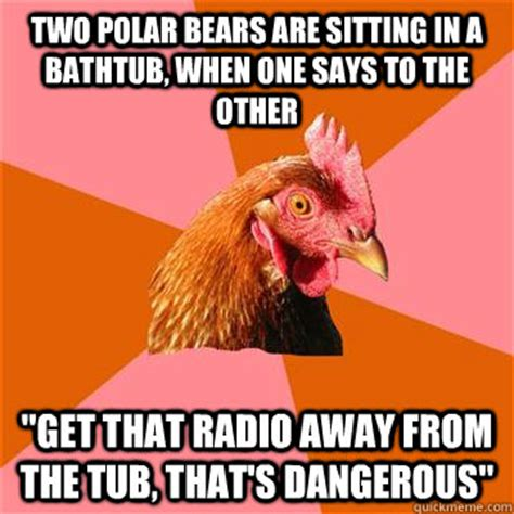 two polar bears in a bathtub two polar bears are sitting in a bathtub when one says to the other quot get that radio