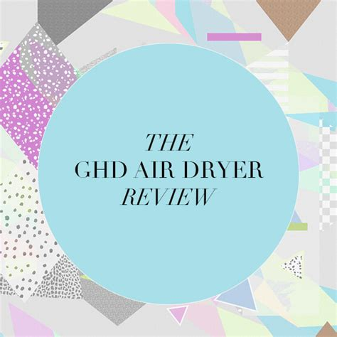 Air Dryers Review The Ghd Air Dryer Review Looks Hair Extensions
