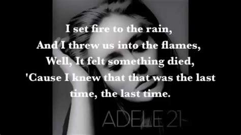 adele i set fire to the rain adele set fire to the rain lyrics lyrics set fire to the