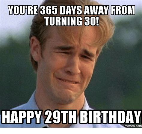 29th Birthday Meme - 25 best memes about 29th birthday 29th birthday memes