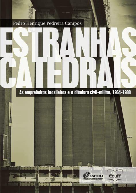 Ditadura Militar Via Kant Estranhas Catedrais Amostra Preview By Eduff Issuu