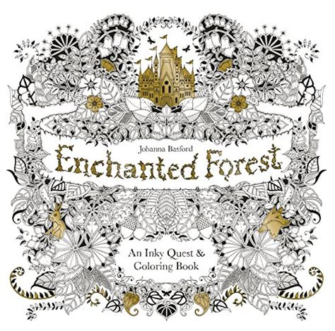 enchanted forest an inky enchanted forest an inky quest coloring book