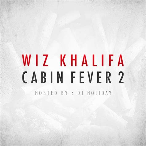 cabin fever 2 tracklist listen and wiz khalifa s cabin fever 2 mixtape