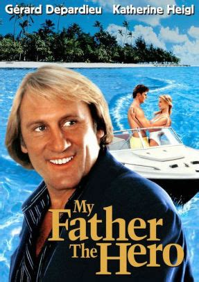 gerard depardieu my father the hero my father the hero by steve miner g 233 rard depardieu