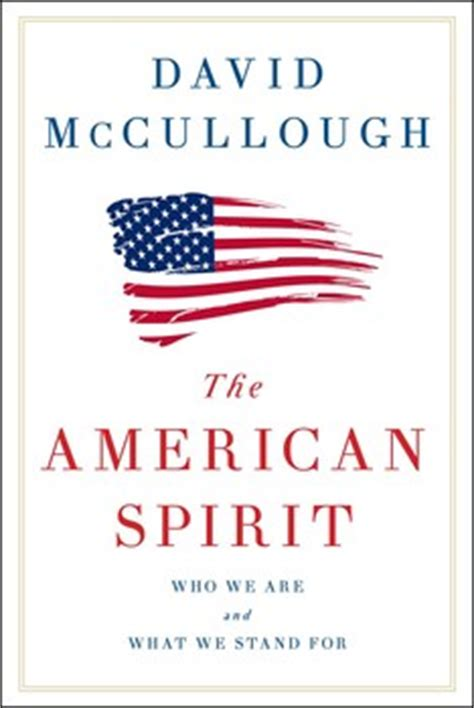 the david mccullough collection the american spirit book by david mccullough official