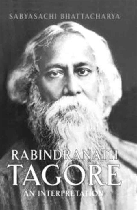 rabindranath tagore biography and works search texts review rabindranath tagore an interpretation by