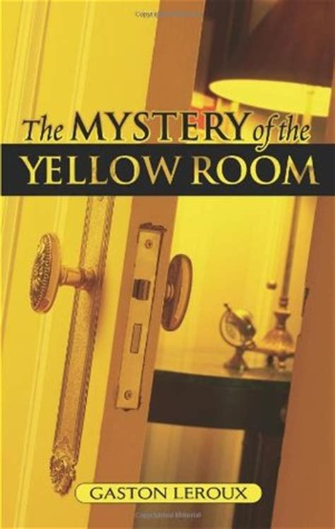 room book pdf the mystery of the yellow room by gaston leroux reviews discussion bookclubs lists