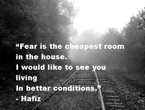 fear is the cheapest room in the house 62 beautiful conditions quotes and sayings
