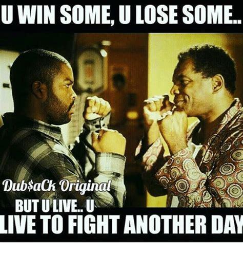 U Win Meme - u win some ulose some dubsach original butu live u live to fight another dal meme on me me