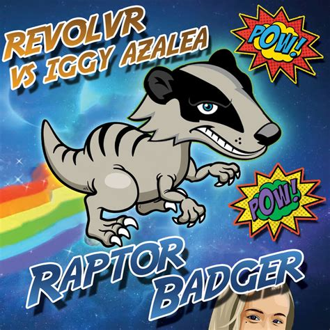 Look Out For Detox Iggy by Revolvr Vs Iggy Azalea Raptor Badger Edm Assassin