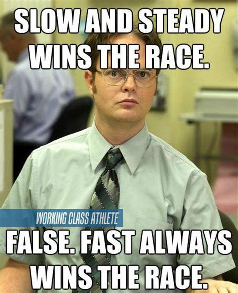 Meme Office - slow and steady wins the race working class athlete