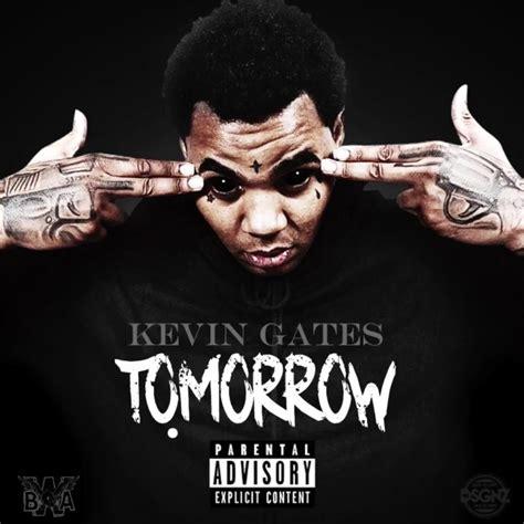 check  kevin gates  single tomorrow  source