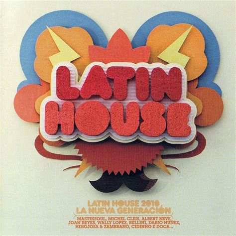 latino house music latin house 2010 la nueva generacion cd 2 mp3 buy full tracklist