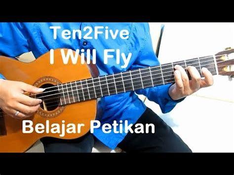 Cd Ten2five I Will Fly petikan i will fly ten2five belajar gitar petikan untuk pemula