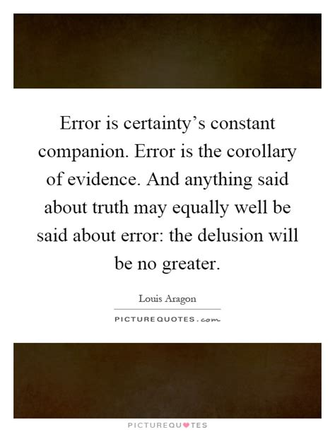 the delusions of certainty books louis aragon quotes sayings 27 quotations