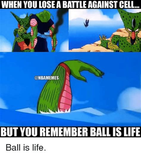 Cell Meme - funny ball is life memes of 2017 on sizzle