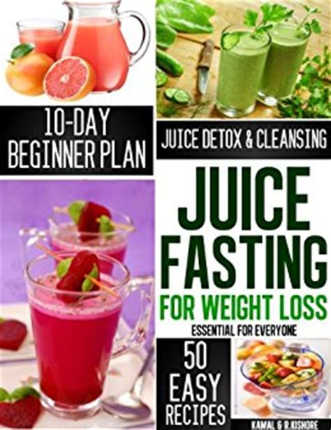 Juice Fast Detox Headache by Juice Fasting For Weight Loss The Complete Beginners