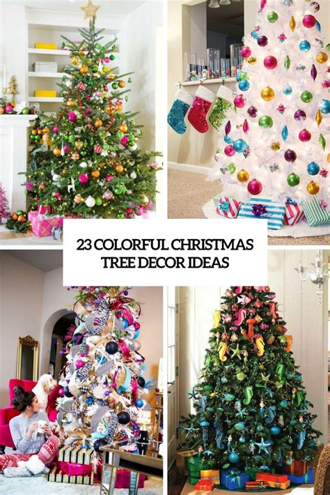 colorful decorating ideas 23 colorful christmas tree d 233 cor ideas shelterness