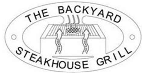 backyard steakhouse grill the backyard steakhouse grill reviews brand information solid enterprises llc