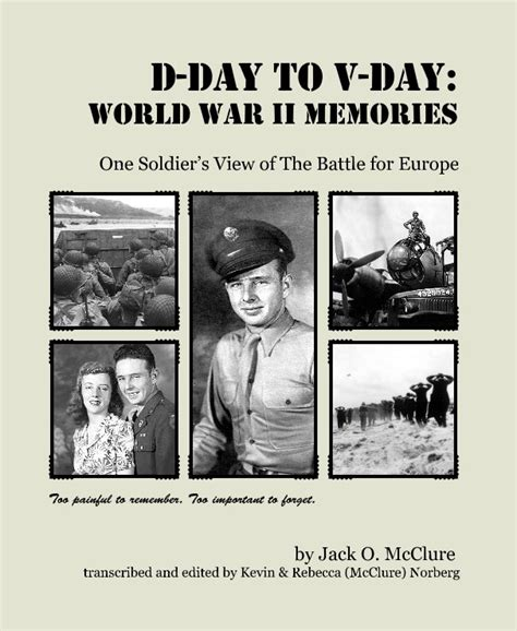 d day to ve day d day to v day world war ii memories by jack o mcclure transcribed and edited by kevin