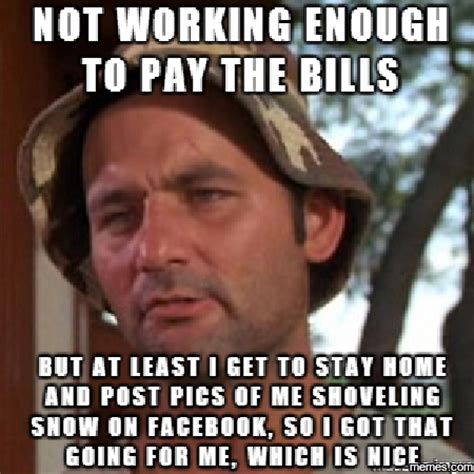 Not Working Meme - not working enough to pay bills memes com