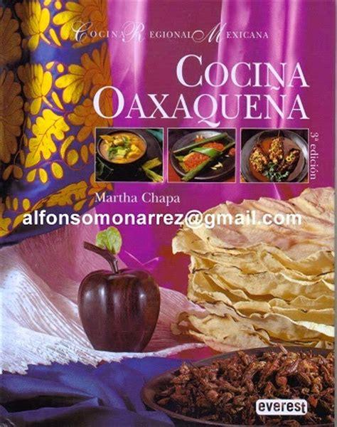 cocina oaxaca libros cocina oaxaca recetas martha chapa
