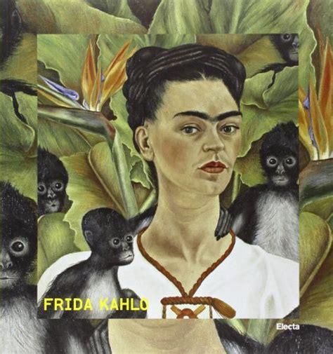 frida kahlo lettere appassionate libro il diario di frida kahlo un autoritratto intimo di