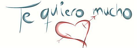 te quiero mucho te quiero mucho by patrigarcia21 on deviantart