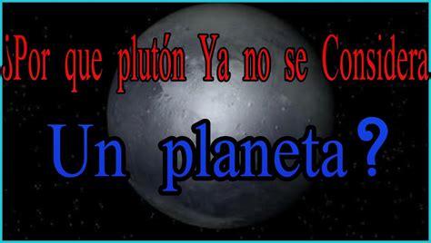 191 por que plut 243 n ya no se considera un planeta youtube