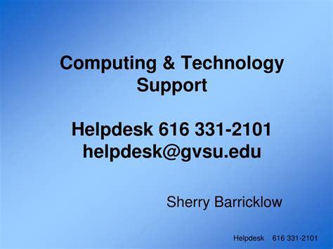 gvsu it help desk ppt computing technology support helpdesk 616 331 2101