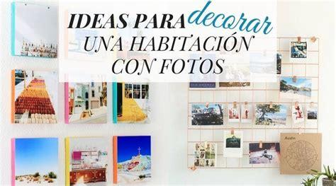 decoracion de habitación con fotos 30 ideas para decorar una habitaci 243 n con fotos