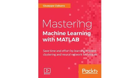 pattern recognition and machine learning matlab mastering machine learning with matlab