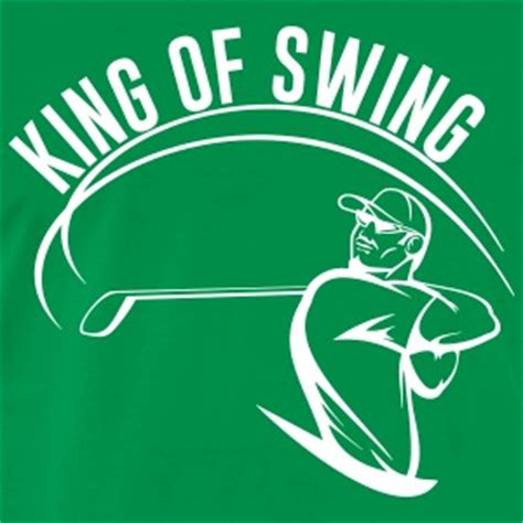 king of swing golf funny golf t shirts spreadshirt