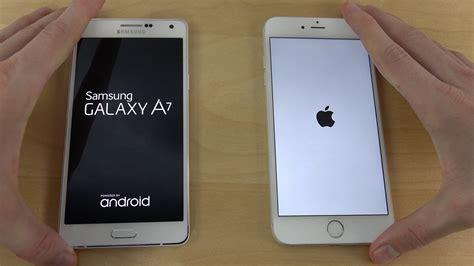 Samsung A7 Plus Samsung Galaxy A7 Vs Iphone 6 Plus Ios 8 3 Which Is