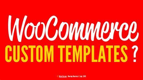 Wordpress Montreal Meetup Woocommerce Templates Woocommerce Custom Template