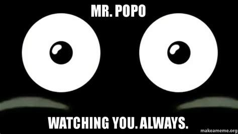 Popo Memes - mr popo watching you always make a meme