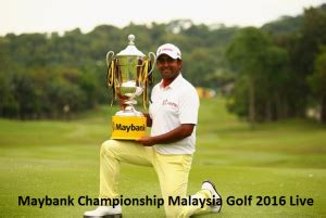 watch golf maybank chionship malaysia streaming live