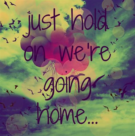 just hold on we re going home lyrics