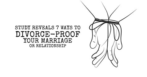 7 Reasons To Get A Divorce by Study Reveals 7 Ways To Divorce Proof Your Marriage Or