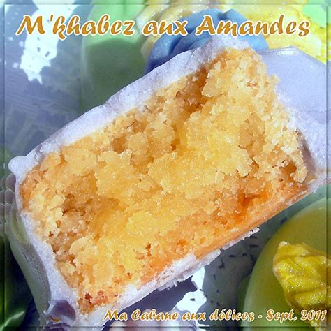 recette de cuisine alg駻ienne traditionnelle m khabez aux amandes la cuisine de djouza recettes