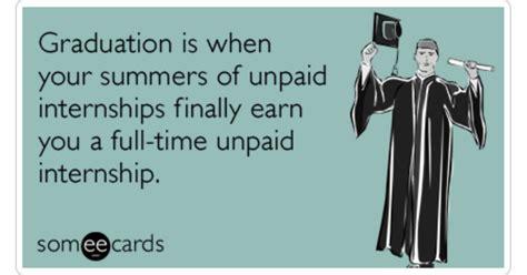 via httpwwwsomeecardscom college graduates unpaid internship jobs funny ecard