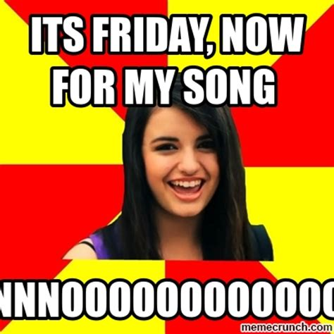 Friday Song Meme - its friday now for my song
