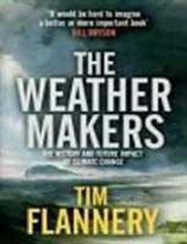 The Weather Makers Tim Flannery the weather makers 9780713999303 slugbooks