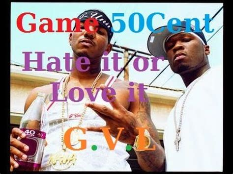 hate it or love it the game 50 cent feat the game hate it or love it traduction