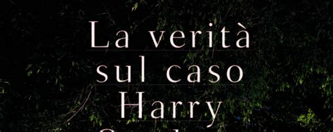 la verita sul caso harry quebert la verit 224 sul caso harry quebert di jo 235 l dicker